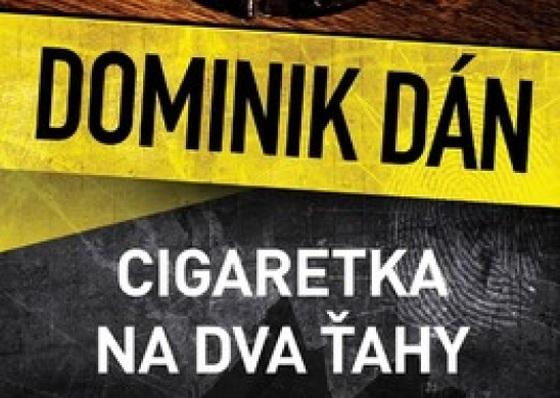Dominik Dán, Cigaretka na dva ťahy